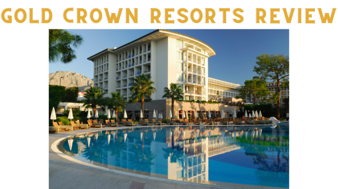 what is gold crown resorts about