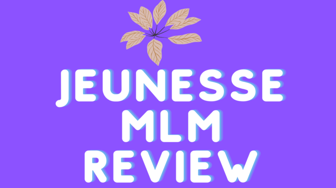 what is Jeunesse mlm about